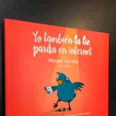 Libros: YO TAMBIÉN LA LIÉ PARDA EN INTERNET. MANUEL MORENO. Lote 114507671