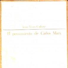 Libros: EL PENSAMIENTO DE CARLOS MARX - JEAN - YVES CALVEZ - TAURUS - ENSAYISTA DE HOY. Lote 114511764