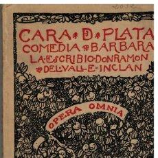 Libri di seconda mano: CARA DE PLATA. COMEDIA BÁRBARA - VALLE-INCLÁN, RAMÓN Mª DEL. Lote 112843963