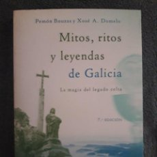 Libros: MITOS, RITOS Y LEYENDAS DE GALICIA / PEMÓN BOUZAS Y XOSÉ A. DOMELO / EDI. MARTÍNEZ ROCA / 7ª EDICIÓN. Lote 114522167