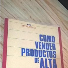 Libros: COMO VENDER PRODUCTOS DE ALTA INVERSION. NEIL RACKHAM. NORMA 1990. . Lote 114719031