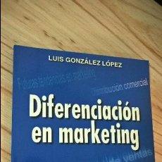 Libros: DIFERENCIACION EN MARKETING. LUIS GONZALEZ LOPEZ. DIAZ DE SANTOS 1999.. Lote 114772155