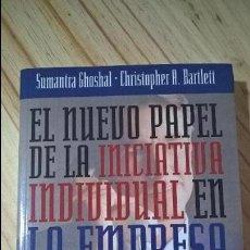Libros: EL NUEVO PAPEL DE LA INICIATIVA INDIVIDUAL EN LA EMPRESA. SUMANTRA GHOSHAL; CHRISTOPHER A. BARTLET. . Lote 114784035