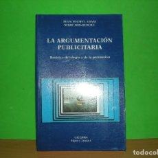 Libros: LA ARGUMENTACION PUBLICITARIA RETORICA DEL ELOGIO Y DE LA PERSUASION - CATEDRA - 1997. Lote 114973031