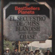 Libros: EL SECUESTRO DE MISS BLANDISH - JAMES HADLEY CHASE; BESTSELLERS PLANETA - OFERTAS DOCABO. Lote 115036959