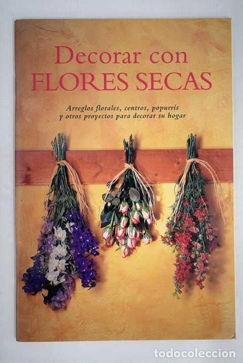 Decorar Con Flores Secas Comprar Libros Sin Clasificar En - Decorar-con-flores-secas
