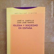 Libros: IGLESIA Y SOCIEDAD EN ESPAÑA (JOSÉ M. CASTILLO, JUAN JOSÉ TAMAYO) EDITORIAL TROTTA. Lote 115156560