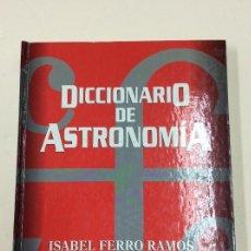 Libros: DICCIONARIO DE ASTRONOMIA - ISABEL FERRO RAMOS - FONDO DE CULTURA ECONOMICA. Lote 115283011