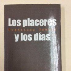 Libros: LOS PLACERES Y LOS DIAS - FRANCISCO UMBRAL - FONDO DE CULTURA ECONOMICA. Lote 115282487