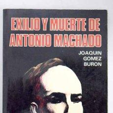 Libros: EXILIO Y MUERTE DE ANTONIO MACHADO. Lote 115349398