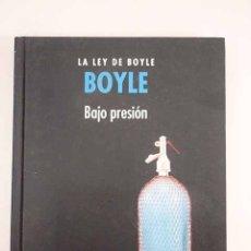 Libros: BOYLE, LA LEY DE BOYLE: BAJO PRESIÓN. Lote 115349450