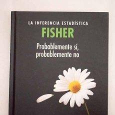 Libros: FISHER, LA INFERENCIA ESTADÍSTICA: PROBABLEMENTE SÍ, PROBABLEMENTE NO. Lote 115349452