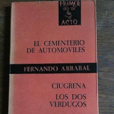Libros: EL HOMBRE PÁNICO - EL CEMENTERIO DE AUTOMÓVILES - CIUGRENA - LOS DOS VERDUGOS - ARRABAL, FERNANDO. Lote 115441955