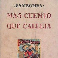 Libros: ¡ZAMBOMBA! MÁS CUENTO QUE CALLEJA - BRAVO VILLASANTE, CARMEN. Lote 115452639