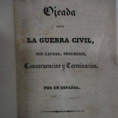 Libros: OJEADA SOBRE LA GUERRA CIVIL, SUS CAUSAS, PROGRESOS, CONSECUENCIAS Y TERMINACION. POR UN ESPAÑOL.. Lote 115568019