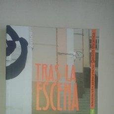 Libros: TRAS LA ESCENA:REFLEXIONES SOBRE PALABRAS Y HECHOS.GESTIÓN ESCÉNICA/MANU AGUILAR-ALBERTO FDEZ.TORRES. Lote 115568363