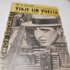 Libros: W.N. BURNS: VIAJE SIN VUELTA. LOS GANGSTERS DE CHICAGO. LA SENDA ROJA DE CHICAGO DESDE LA PROHIBI. Lote 115605679