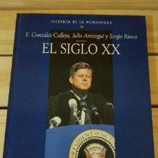 Libros: EL SIGLO XX. HISTORIA DE LA HUMANIDAD 28 - E. GONZÁLEZ CALLEJA/JULIO ARÓSTEGUI/SERGIO RIESCO. Lote 115706519
