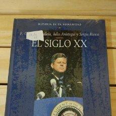 Libros: EL SIGLO XX. HISTORIA DE LA HUMANIDAD 28 - E. GONZÁLEZ CALLEJA/JULIO ARÓSTEGUI/SERGIO RIESCO. Lote 115706523