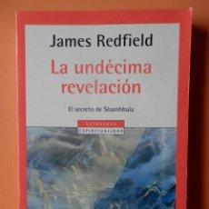Libros: LA UNDÉCIMA REVELACIÓN. EL SECRETO DE SHAMBHALA - JAMES REDFIELD. Lote 115761634
