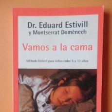 Libros: VAMOS A LA CAMA. MÉTODO ESTIVILL PARA NIÑOS ENTRE 5 Y 13 AÑOS - DR. EDUARD ESTIVIL Y MONTSERRAT DOMÈ. Lote 115761638
