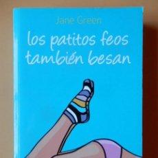 Libros: LOS PATITOS FEOS TAMBIÉN BESAN - JANE GREEN. Lote 115761646