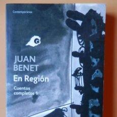 Libros: EN REGIÓN. CUENTOS COMPLETOS, 1 - JUAN BENET. Lote 115761650
