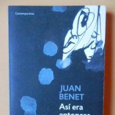 Libros: ASÍ ERA ENTONCES. CUENTOS COMPLETOS, 2 - JUAN BENET. Lote 115761654