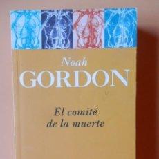 Libros: EL COMITÉ DE LA MUERTE - NOAH GORDON. Lote 115761662