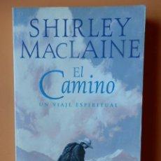 Libros: EL CAMINO. UN VIAJE ESPIRITUAL - SHIRLEY MACLAINE. Lote 115761674