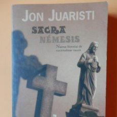 Libros: SACRA NÉMESIS. NUEVAS HISTORIAS DE NACIONALISTAS VASCOS - JON JUARISTI. Lote 115761682