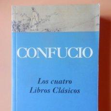 Libros: LOS CUATRO LIBROS CLÁSICOS - CONFUCIO. Lote 115761690