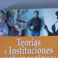 Libros: TEORIAS E INSTITUCIONES CONTEMPORANEAS DE EDUCACION - OLEGARIO NEGRÍN Y JAVIER VERGARA. Lote 115876038