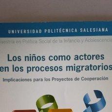 Libros: MAESTRIA EN POLITICA SOCIAL DE LA INFANCIA Y ADOLESCENCIA. LOS NIÑOS COMO ACTORES EN LOS PROCESOS MI. Lote 115876042