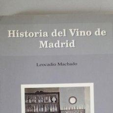Libros: HISTORIA DEL VINO DE MADRID - MACHADO, LEOCADIO. Lote 115876054