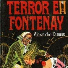 Libros: TERROR EN FONTENAY - ALEXANDRE DUMAS. Lote 115876062