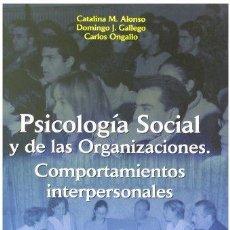 Libros: PSICOLOGÍA SOCIAL Y DE LAS ORGANIZACIONES. COMPORTAMIENTOS INTERPERSONALES - CATALINA M. ALONSO, DOM. Lote 115876070