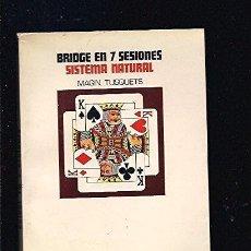 Libros: BRIDGE EN 7 SESIONES. SISTEMA NATURAL - MAGÍN TUSQUETS. Lote 116026164