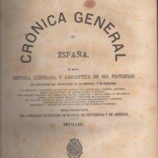Libros: CRÓNICA GENERAL DE ESPAÑA. ANTILLAS, FILIPINAS, CANARIAS, BALEARES. FERNANDO PÓO - NO CONSTA AUTOR. Lote 116070024