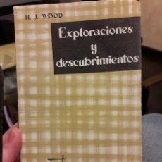 Libros: EXPLORACIONES Y DESCUBRIMIENTOS. SER Y TIEMPO. POR H. J. WOOD. ED. TAURUS 1959. Lote 116122580