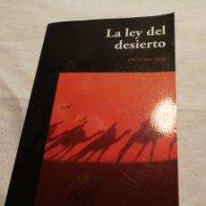 Libros: LA LEY DEL DESIERTO. CHRISTIAN JACQ.. Lote 116196634