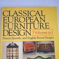Libros: CLASSICAL EUROPEAN FURNITURE DESIGN. Lote 116397160