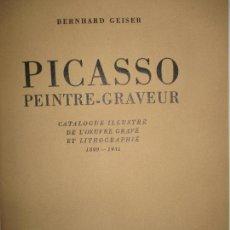 Libros: PICASSO. PEINTRE-GRAVEUR. CATALOGUE ILLUSTRÉ DE L'OEUVRE GRAVÉ ET LITHOGRAPHIÉ. 1899-1931. - GEISER,. Lote 116466895
