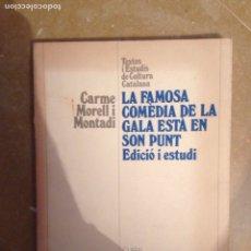 Libros: LA FAMOSA COMÈDIA DE LA GALA ESTÀ EN SON PUNT (CARME MORELL I MONTADI). Lote 116875435
