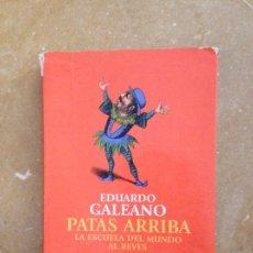 Libros: PATAS ARRIBA (EDUARDO GALEANO). Lote 156554865