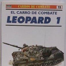 Libros: CARROS DE COMBATE. 19. LEOPARD 1: EL CARRO DE COMBATE. Lote 117503486