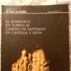 Libros: EL ROMANICO EN TORNO AL CAMINO DE SANTIAGO EN CASTILLA Y LEON . Lote 117513203