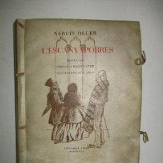 Libros: L'ESCANYAPOBRES. NOVEL·LA. EDICIÓ D'HOMENATGE. - OLLER, NARCÍS.. Lote 117560467