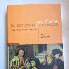 Libros: EL ESCUDO DE ARQUÍLOCO SOBRE MESÍAS, MÁRTIRES Y TERRORISTAS. VOLUMEN 1 SANGRE VASCA JUAN ARANZADI. Lote 117943291