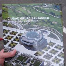 Libros: CIUDAD GRUPO SANTANDER -ARQUITECTURA Y NATURALEZA- EDITADO POR PHILIP JODIDIO.. Lote 117943406